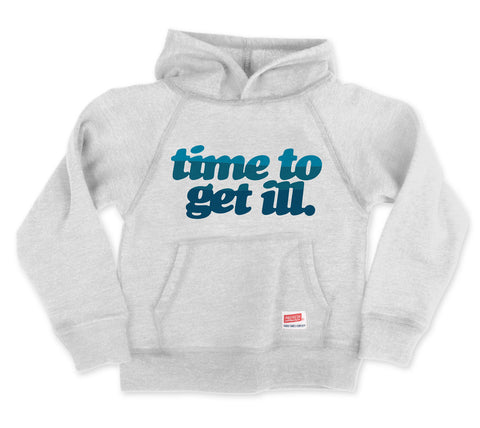 Time to Get Ill - Pullover Hooded Sweatshirt
