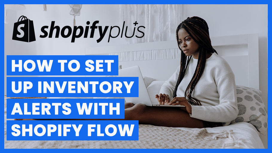 How To Set Up Inventory Alerts With Shopify Flow