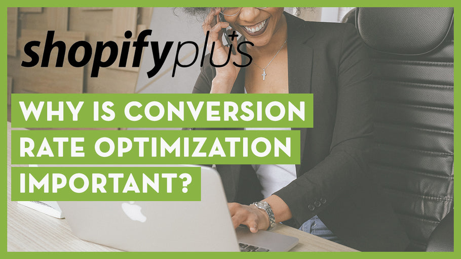Why Is Conversion Rate Optimization Important?