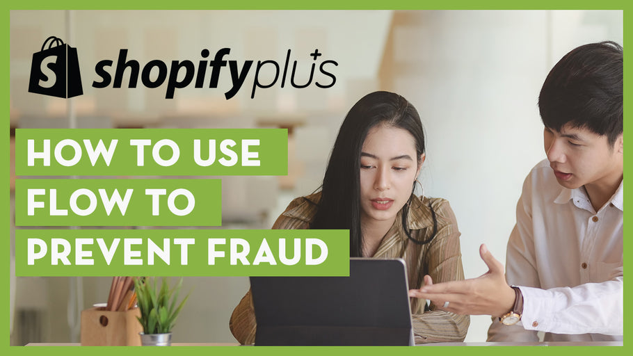 How to Prevent Fraud Using Shopify Flow