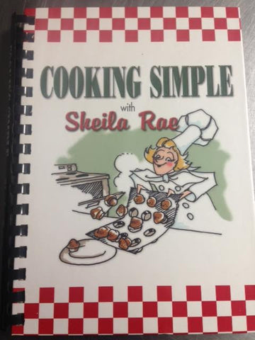 """Cooking Simple with Sheila Rae"" cookbook"