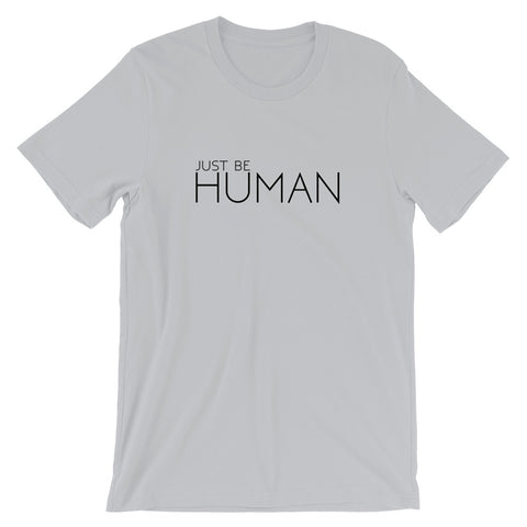 JUST BE HUMAN