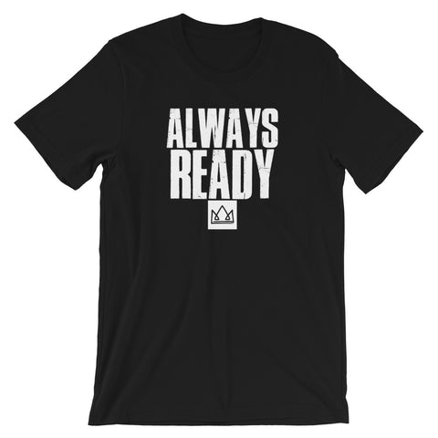ALWAYS READY -MULTIPLE COLORS-