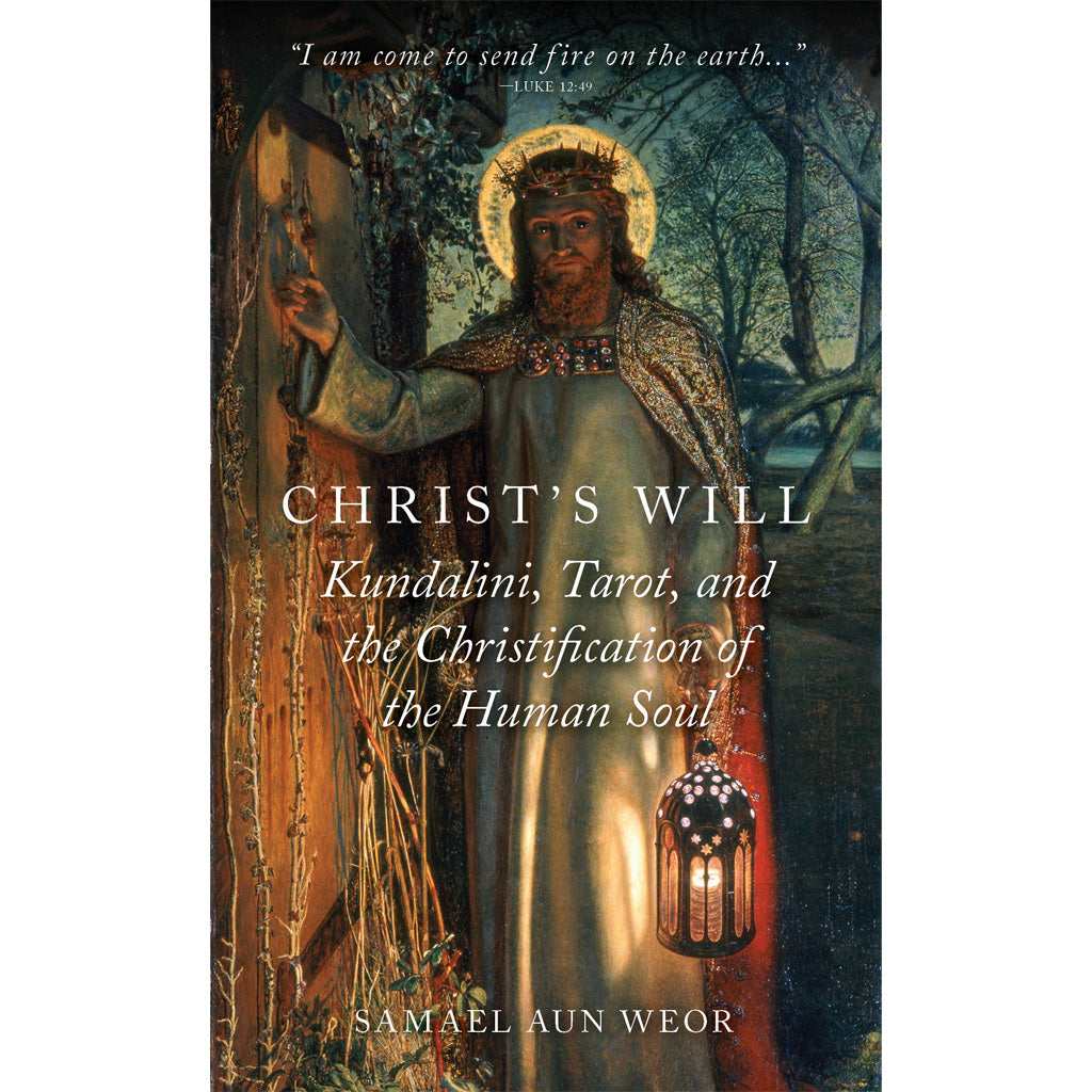 Christ's Will by Samael Aun Weor