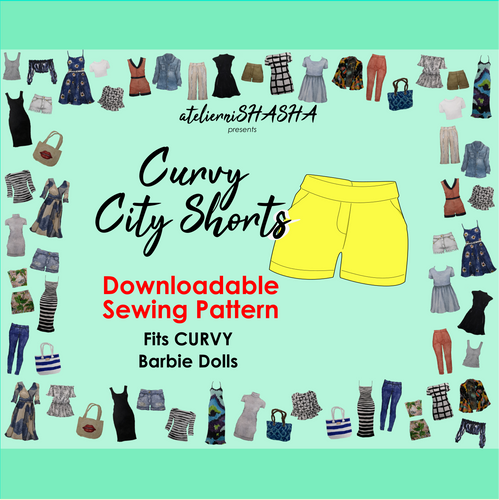 PDF Sewing Pattern - Curvy City Shorts for Curvy Barbie Fashion Dolls