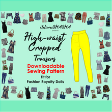 Load image into Gallery viewer, PDF Sewing Pattern - High-waist, Cropped Trousers Fit for Fashion Royalty and NuFace dolls