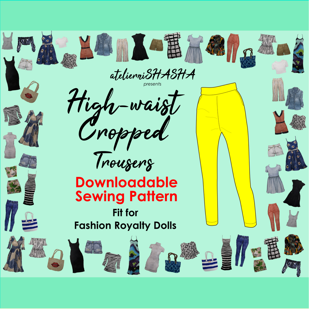PDF Sewing Pattern - High-waist, Cropped Trousers Fit for Fashion Royalty and NuFace dolls