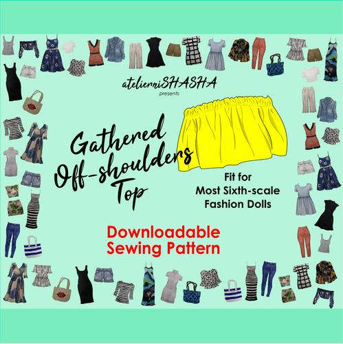 PDF Sewing Pattern - Gathered Off-shoulders Top for Sixth-scale Fashion dolls