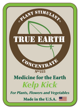 Load image into Gallery viewer, Kelp Kick #222 Concentrate  (Makes plants Heat, Drought, and Fungus resistant)
