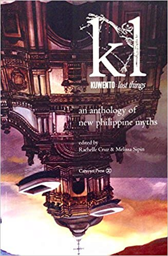 Kuwento: lost thing, an anthology of new philippine myths