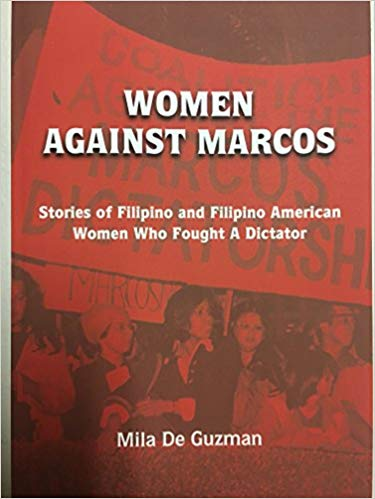 Women Against Marcos: Stories of Filipino and Filipino American Women Who Fought  A Dictator