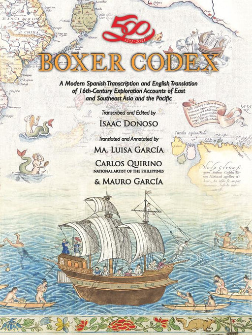 Boxer Codex: A Modern Spanish Transcription and English Translation of 16th Century Exploration Accounts of East and Southeast Asia and the Pacific
