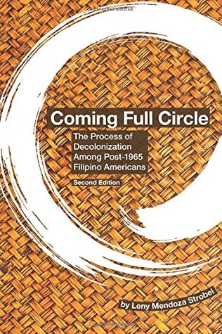 Coming Full Circle: The Process of Decolonization Among Post 1965 Filipino Americans
