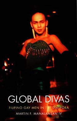 Global Divas: Filipino Gay in the Diaspora
