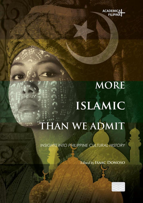 More Islamic Than We Admit: Insights Into Philippine Cultural History