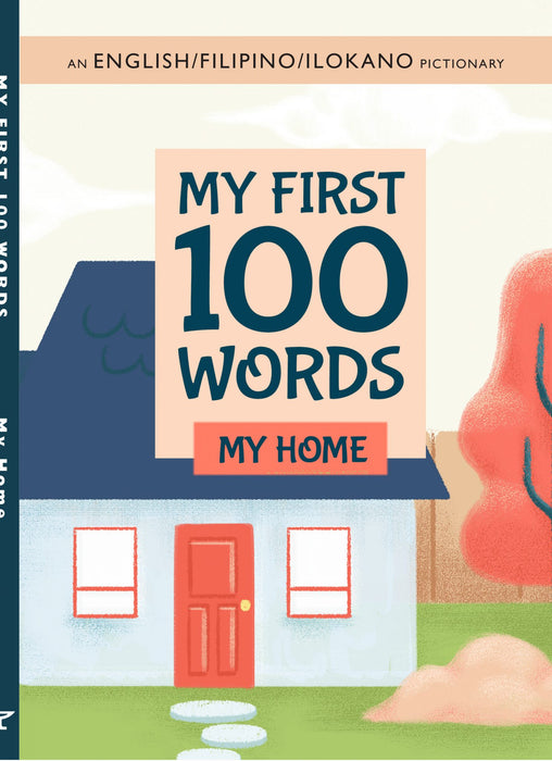 My First 100 Words -My Home (English/Filipino/Ilokano Pictionary)