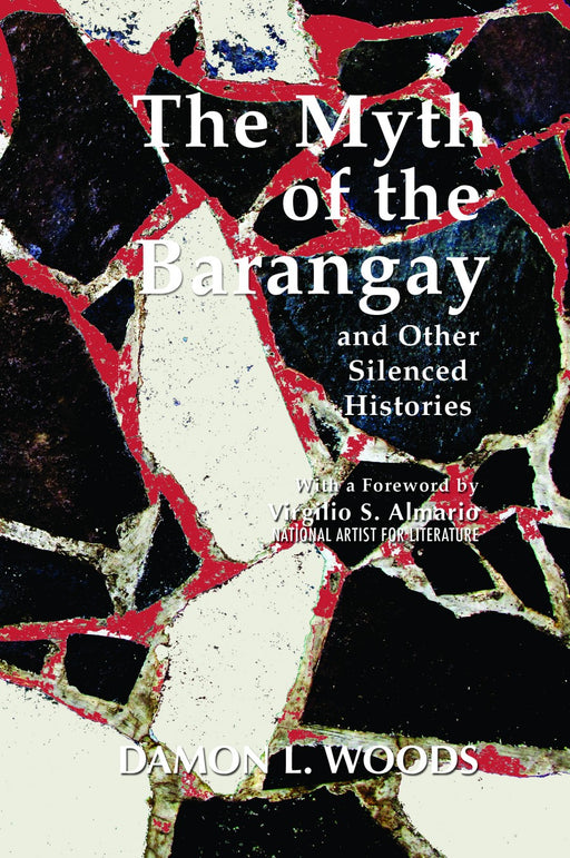 The Myth of the Barangay and Other Silenced Histories