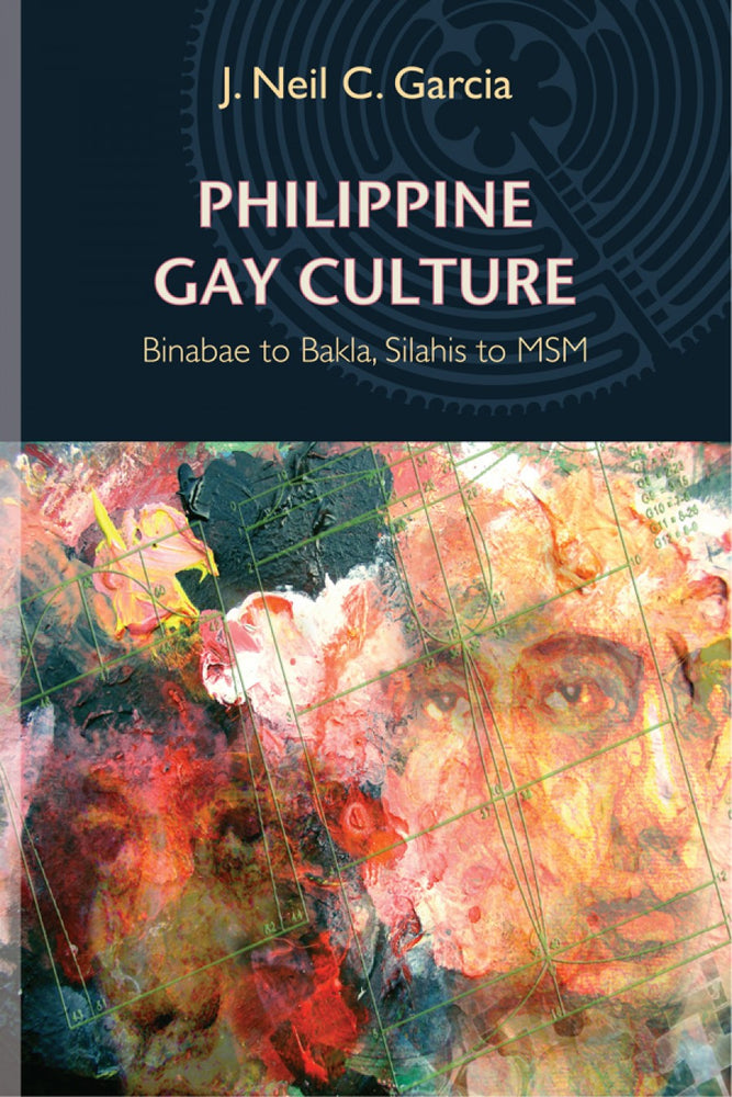 Philippine Gay Culture:  Binabae to Bakla, Silahis to MSM