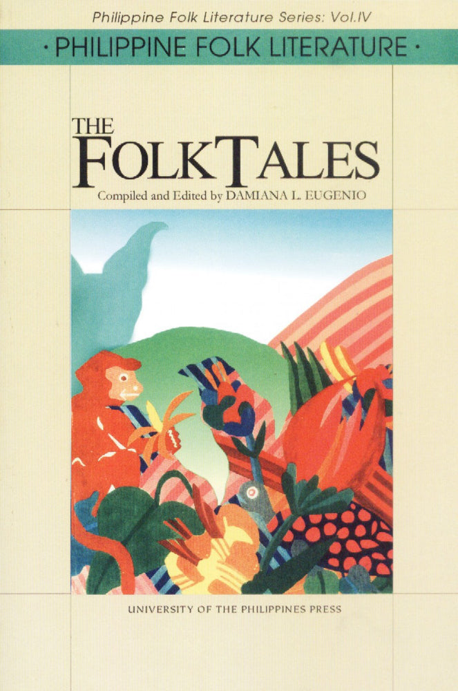 Philippine Folk Literature Series:  The FolkTales, Vol: IV