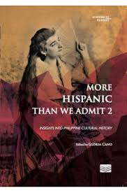 More Hispanic Than We Admit 2: Insights Into Philippine Cultural History