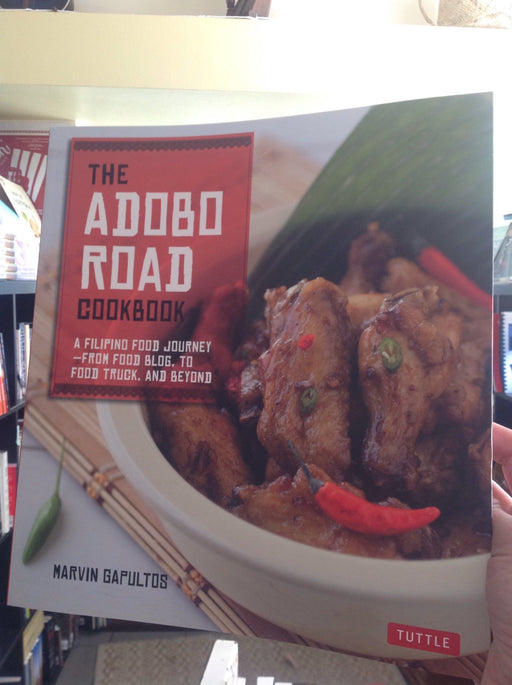 The Adobo Road Cookbook:  A Filipino Food Journey - From Food Blog, to Food Truck, and Beyond