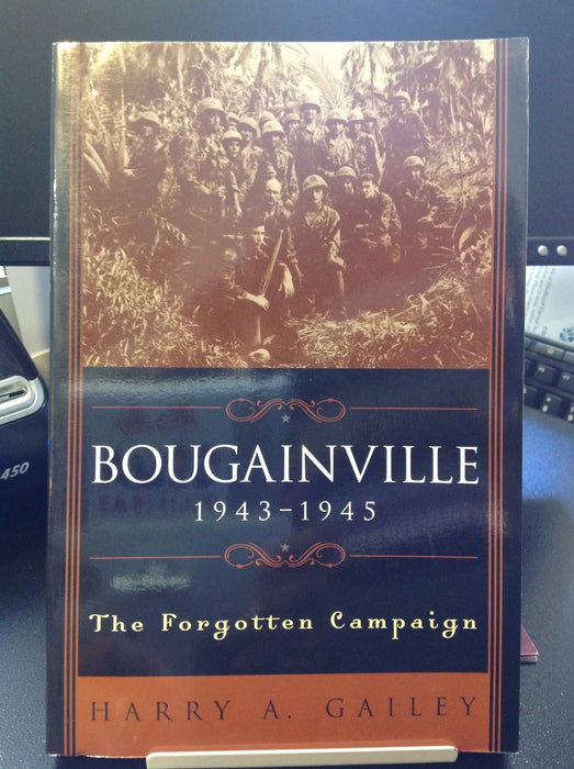Bougainville 1943-1945:  The Forgotten Campaign