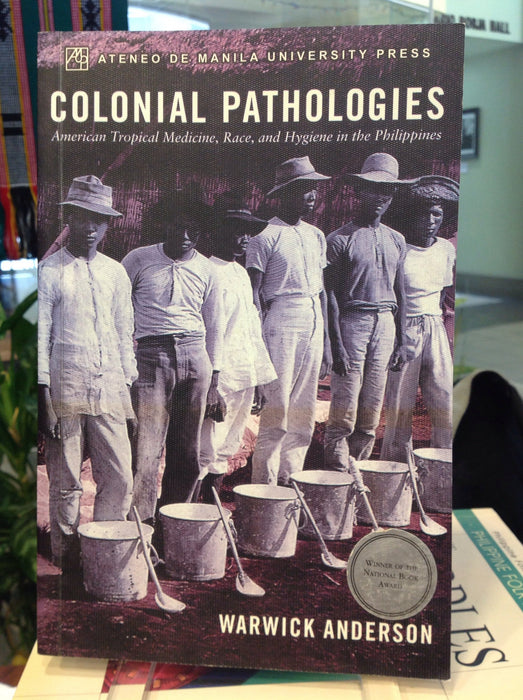 Colonial Pathologies: American Tropical Medicine, Race, and Hygience in the Philippines