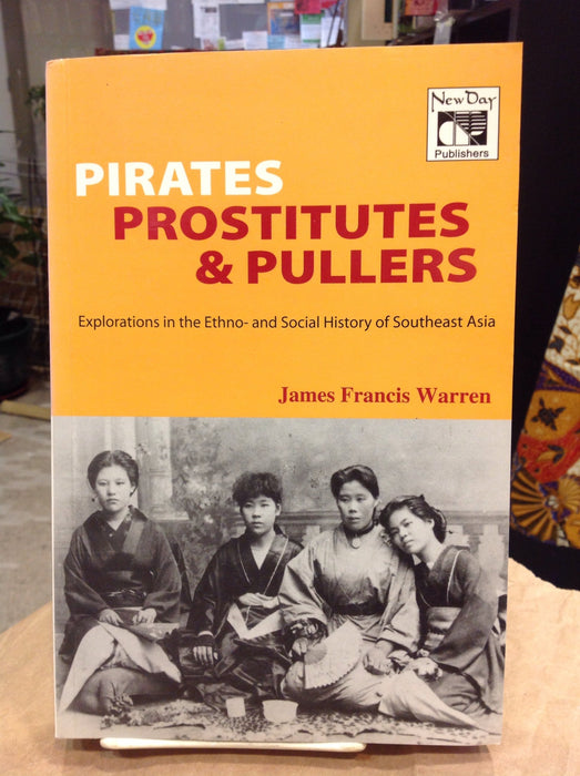 Pirates Prostitutes & Pullers: Explorations in the Ethno-and Social History of Southeast Asia