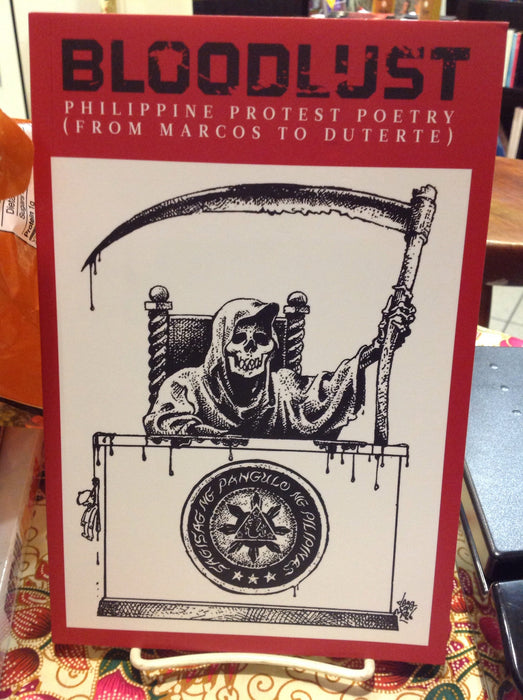 Bloodlust: Philippine Protest Poetry (From Marcos to Duterte)
