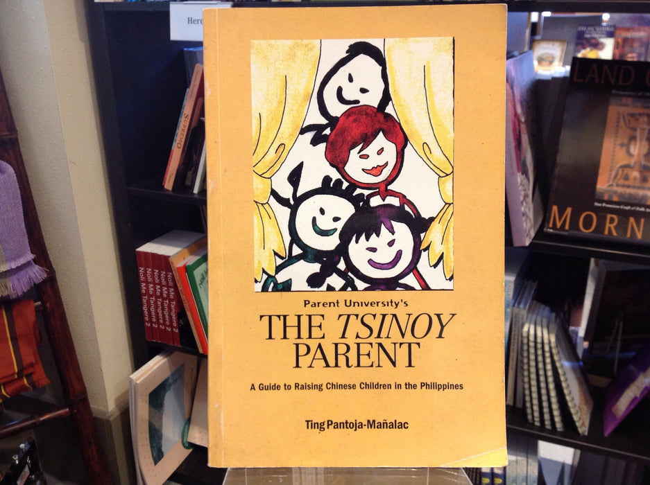 The Tsinoy Parent: A guide to raising Chinese children in the Philippines