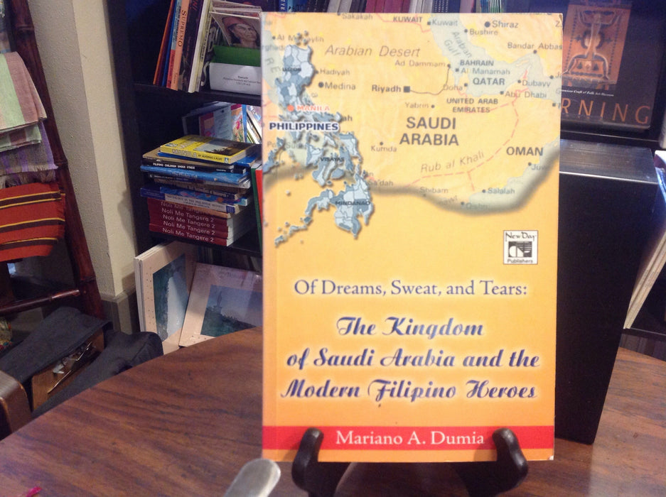 Of Dreams, Sweat, and Tears:  The Kingdom of Saudi Arabia and the Modern Filipino Heroes