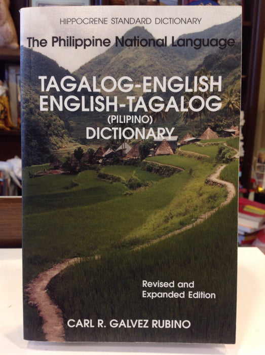 The Philippine National Language:  Tagalog-English/English-Tagalog (Pilipino) Dictionary
