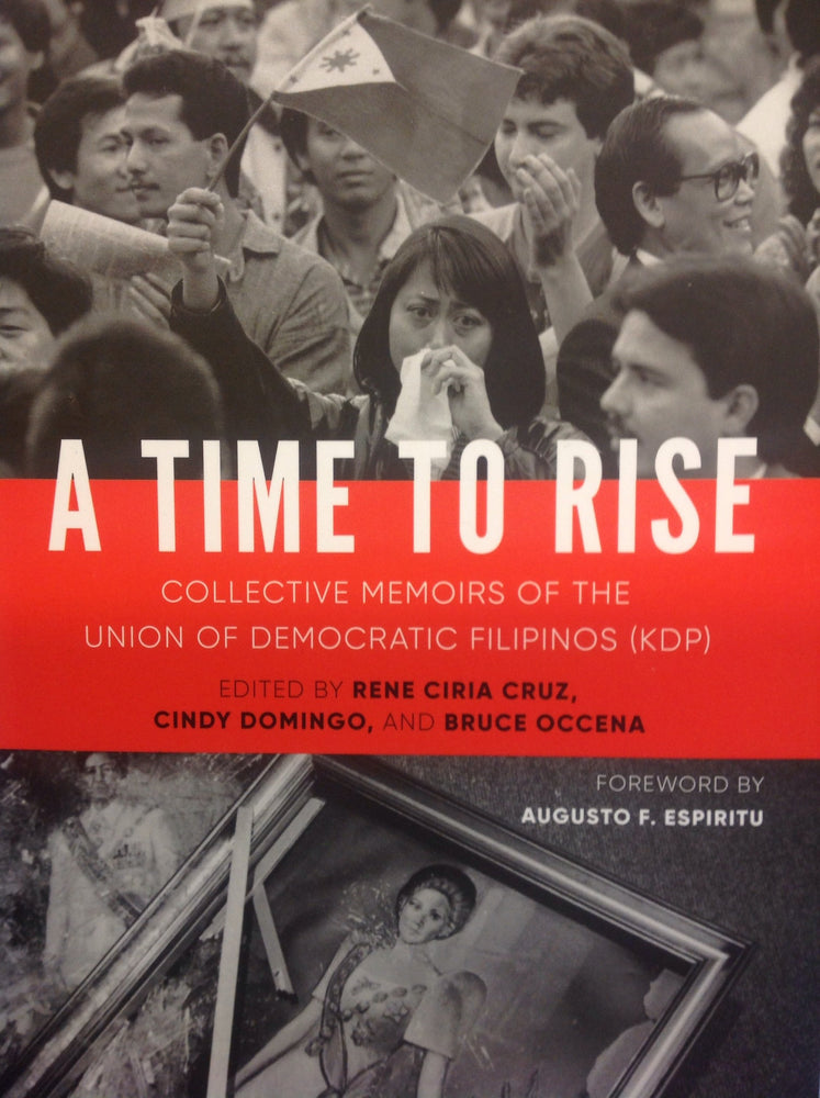 A Time to Rise: Collective Memoirs of the  Union of Democratic Filipinos