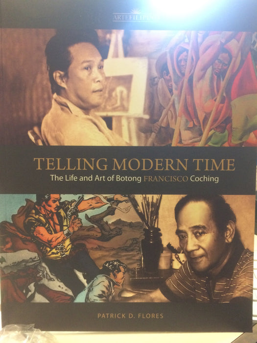 Telling Modern Time:  The Life & Art of Botong Francisco Coching