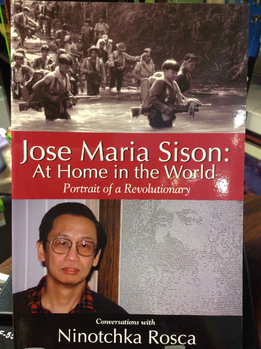 Jose Maria Sison:  At Home in the World:  Portrait of a Revolutionary