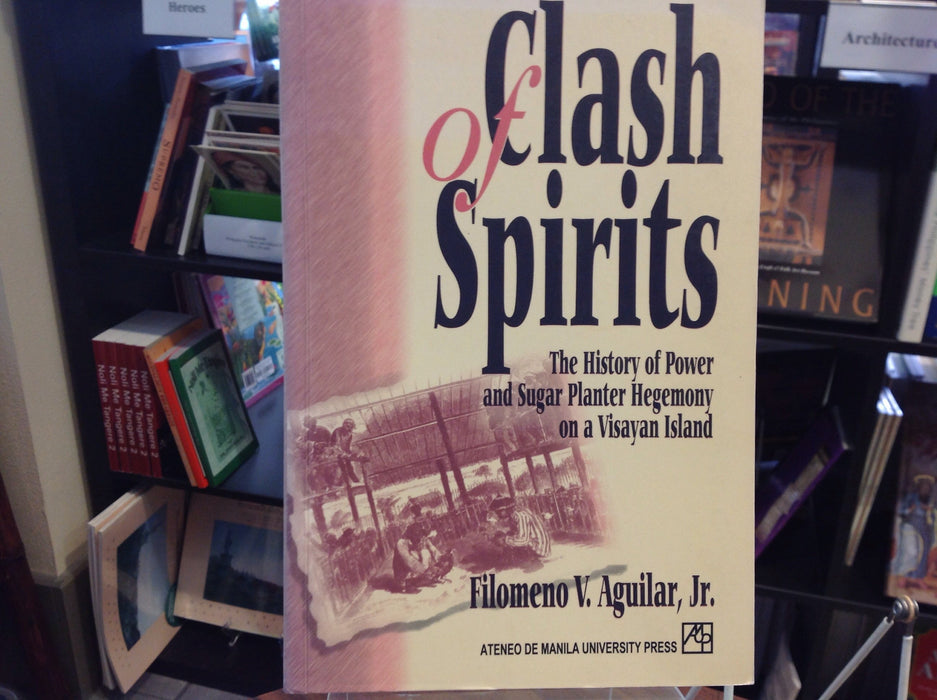 Clash of Spirits: The History of Power and Sugar Planter Hegemony on a Visayan Island