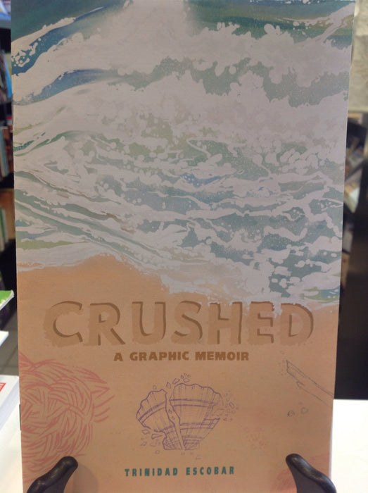 Crushed: A Graphic Memoir