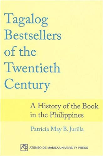 Tagalog Bestsellers of the Twentieth Century: A History of the Book in the Philippines