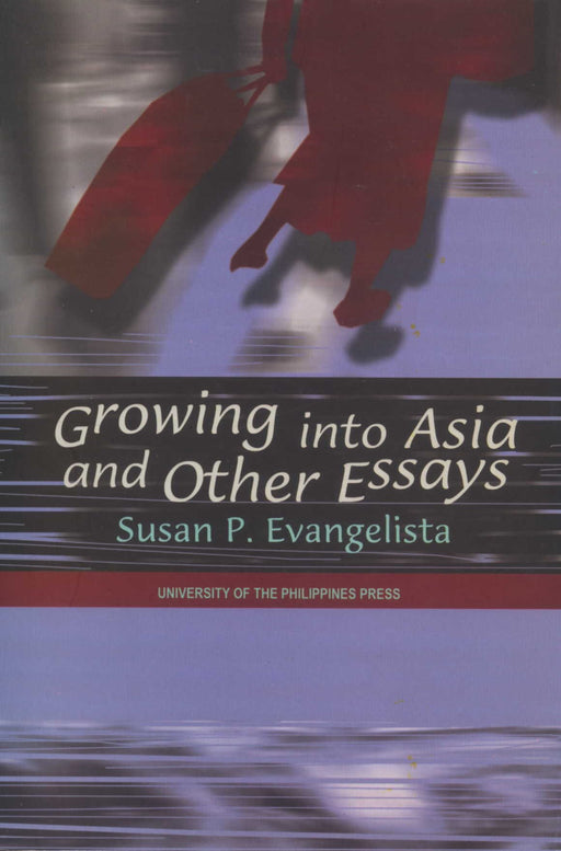Growing into Asia & Other Essays