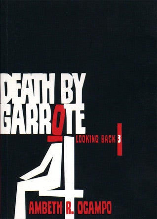 Death by Garrote: Looking Back 3