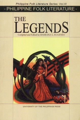 The Legends: Philippine Folk Literature Series, Vol. III