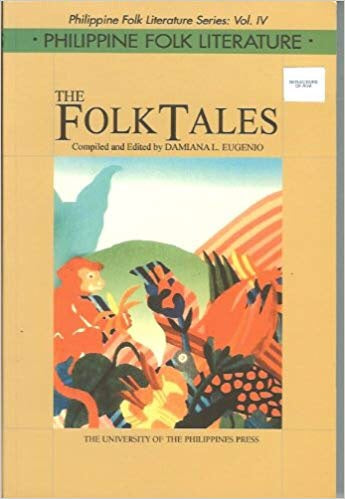 The Folk Tales: Philippine Folk Literature Series, Vol. IV