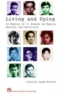 Living and Dying: In Memory of 11 Ateneo de Manila Martial Law Activists