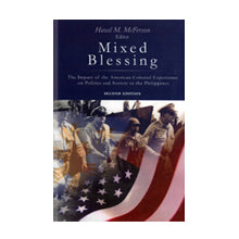 Mixed Blessing: Impact of American Colonial Experience on Politics & Society Philippines 2nd Ed.