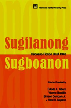 Sugilanong Sugboanon: Cebuano Fiction Until 1940