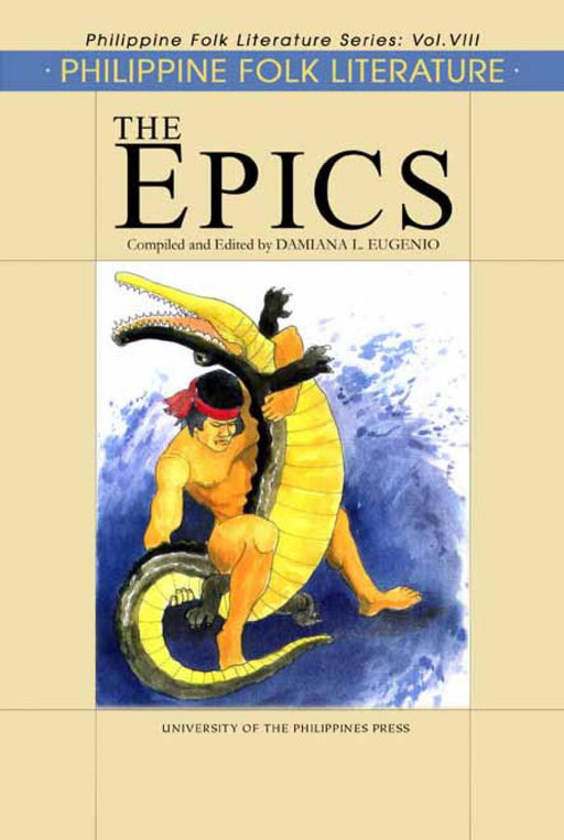 Philippine Folk Literature Series: The Epics, Vol: VIII