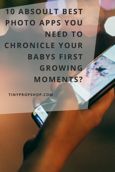 10 Absolute Best Photo Apps You Need to Chronicle Your Baby's Growing Moments