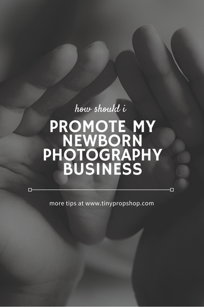 How Should I Promote My Newborn Photography Business