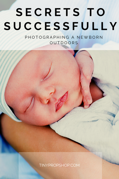 Secrets to Successfully Photographing a Newborn Outdoors