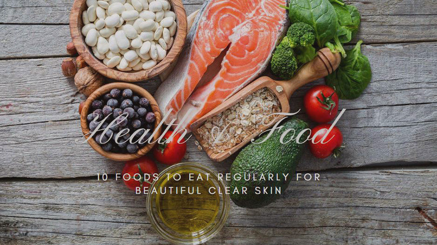 10 Foods to Eat Regularly for Beautiful Clear Skin
